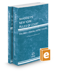 McKinney's New York Rules of Court - Federal District and Federal Bankruptcy, 2017 ed. (Vols. II & IIA, New York Court Rules)