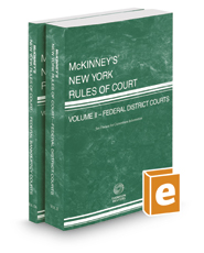 McKinney's New York Rules of Court - Federal District and Federal Bankruptcy, 2018 ed. (Vols. II & IIA, New York Court Rules)