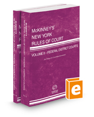 McKinney's New York Rules of Court - Federal District and Federal Bankruptcy, 2019 ed. (Vols. II & IIA, New York Court Rules)
