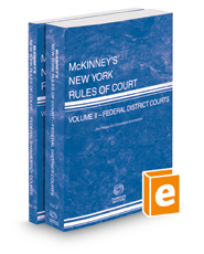 McKinney's New York Rules of Court - Federal District and Federal Bankruptcy, 2021 ed. (Vols. II & IIA, New York Court Rules)