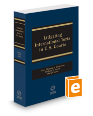 Litigating International Torts In United States Courts, 2018 ed.