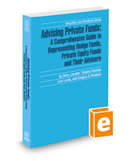 Advising Private Funds: A Comprehensive Guide To Representing Hedge Funds, Private Equity Funds And Their Advisers, 2018-2019 ed. (Securities Law Handbook Series)