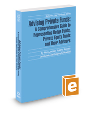 Advising Private Funds: A Comprehensive Guide To Representing Hedge Funds, Private Equity Funds And Their Advisers, 2019-2020 ed. (Securities Law Handbook Series)
