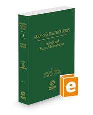 Probate and Estate Administration, 2020-2021 ed. (Vol. 4, Arkansas Practice Series)