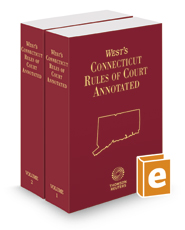 West's Connecticut Rules of Court Annotated, 2017 ed.