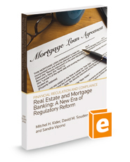 Real Estate and Mortgage Banking: A New Era of Regulatory Reform, 2017-2018 ed.