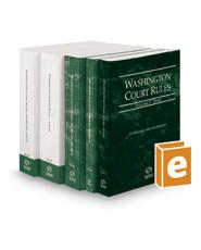 Washington Court Rules - State, Federal, Federal KeyRules, Local and Local KeyRules, 2021 ed. (Vols. I-IIIA, Washington Court Rules)