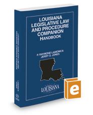 Louisiana Legislative Law and Procedure Companion Handbook, 2016-2017 ed.