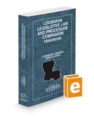 Louisiana Legislative Law and Procedure Companion Handbook, 2020-2021 ed.