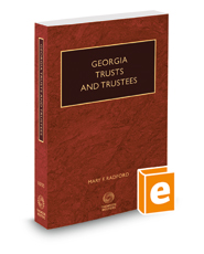 Georgia Trusts and Trustees, 2020-2021 ed.