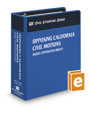 Opposing California Civil Motions: Model Opposition Briefs (The Rutter Group Civil Litigation Series)