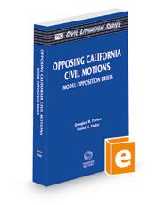Opposing California Civil Motions: Model Opposition Briefs (The Rutter Group Civil Litigation Series)
