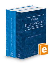 Ohio Rules of Court - State, Federal District and Federal Bankruptcy, 2022 ed. (Vols. I-IIA, Ohio Court Rules)