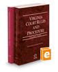 Virginia Court Rules and Procedure - State and Local, 2019 ed. (Vols. I & III, Virginia Court Rules)
