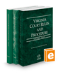 Virginia Court Rules and Procedure - State, Federal and Local, 2017 ed. (Vols. I-III, Virginia Court Rules)