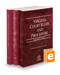 Virginia Court Rules and Procedure - State, Federal and Local, 2019 ed. (Vols. I-III, Virginia Court Rules)