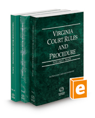 Virginia Court Rules and Procedure - State, Federal and Local, 2021 ed. (Vols. I-III, Virginia Court Rules)