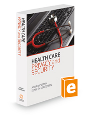 Health Care Privacy and Security, 2018-2019 ed.