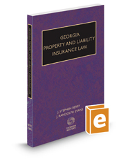 Georgia Property and Liability Insurance Law, 2017 ed.