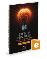 Starting an IP Law Practice: Critical Questions to Ask Yourself