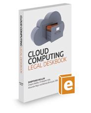 Cloud Computing Legal Deskbook, 2017 ed.