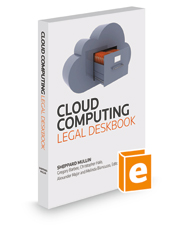 Cloud Computing Legal Deskbook, 2018 ed.