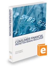 A Practice Guide to Consumer Financial Protection Bureau Regulation, 2017-2018 ed.