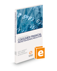 A Practice Guide to Consumer Financial Protection Bureau Regulation, 2020-2021 ed.