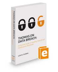 Thomas on Data Breach: A Practical Guide to Handling Data Breach Notifications Worldwide, 2021 ed.