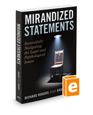 Mirandized Statements: Successfully Navigating the Legal and Psychological Issues
