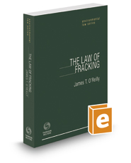 The Law Of Fracking, 2017-2018 ed.