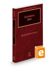 Louisiana Practice: Louisiana DWI, 2021 ed.