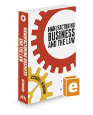 Manufacturing Business and the Law: A Guide to the Laws, Regulations, and Careers of the U.S. Manufacturing Revival