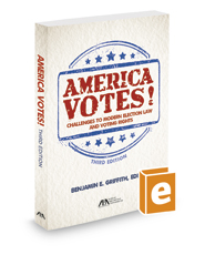 America Votes! Challenges to Modern Election Law and Voting Rights, 3d