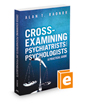 Cross-Examining Psychiatrists and Psychologists: A Practical Guide