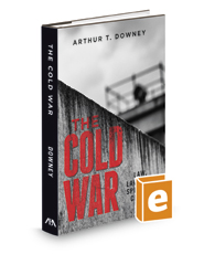The Cold War: Law, Lawyers, Spies and Crises