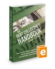 The Debt Collector's Handbook: Collecting Debts, Finding Assets, Enforcing Judgments, and Beating Your Creditors