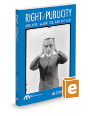 Right of Publicity: Analysis, Valuation, and the Law