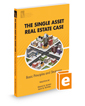 The Single Asset Real Estate Case: Basic Principles and Strategies