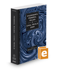 O'Connor's Federal Rules Civil Trials, 2020 ed.