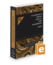 O'Connor's Texas Family Law Handbook, 2020 ed.