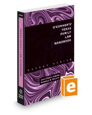O'Connor's Texas Family Law Handbook, 2021 ed.