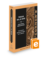 O'Connor's Texas Oil & Gas - Statutes & Regulations, 2021 ed.