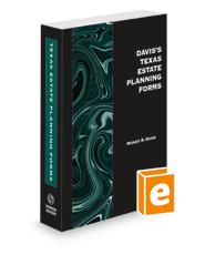 Davis's Texas Estate Planning Forms, 2021 ed.