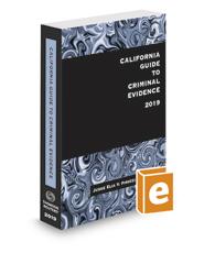 California Guide to Criminal Evidence, 2019 ed.