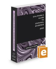 California Guide to Criminal Evidence, 2020 ed.