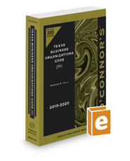 O'Connor's Texas Business Organizations Code Plus, 2019-2020 ed.