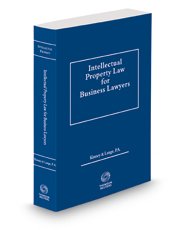 Intellectual Property Law for Business Lawyers, 2015-2016 ed.