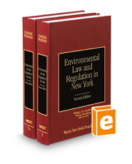Environmental Law and Regulation in New York, 2d (Vol. 9 & 9A, New York Practice Series)