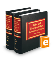 Labor and Employment Law: Compliance and Litigation, 3d